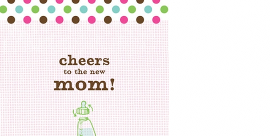 Cheers to the New Mom!/Cheers to the New Dad! Tips and Tricks to Help You Ace the First Months of Parenthood